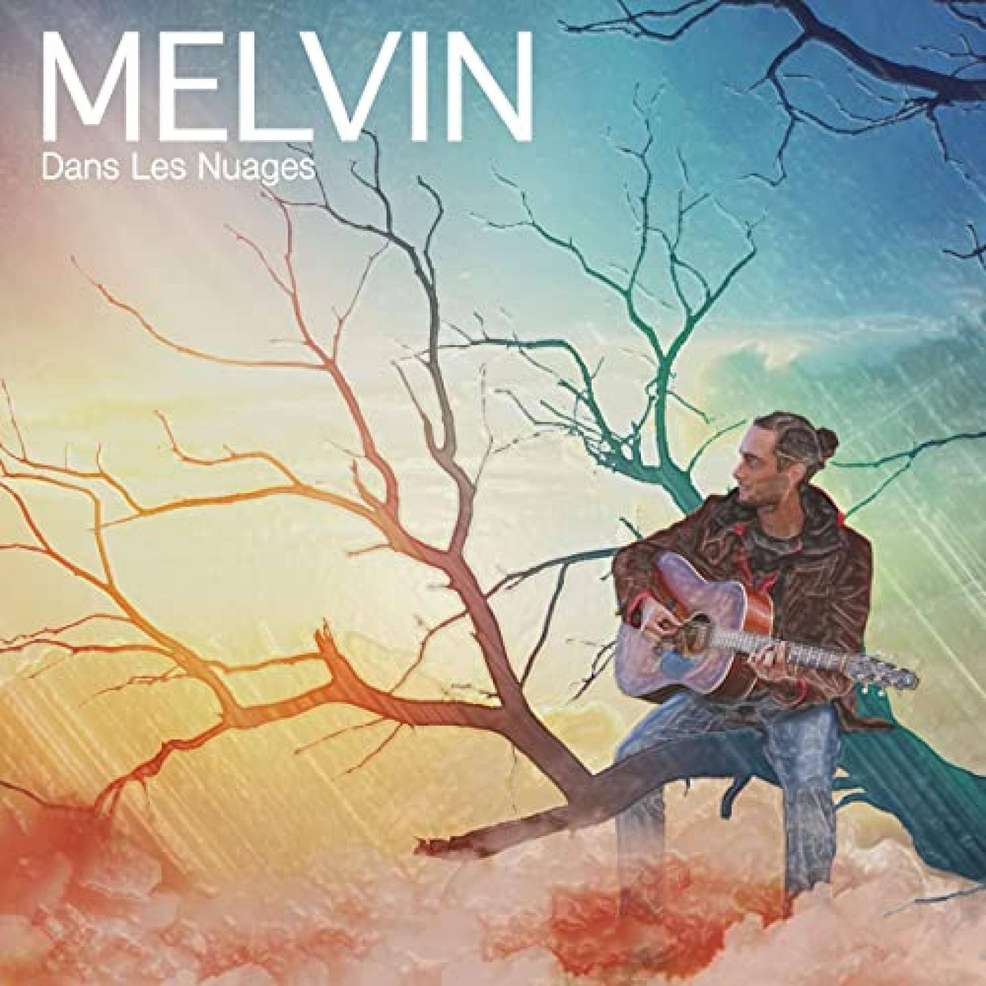 Melvin Dans Les Nuages Quand Je Serai Grand
